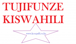 Read more about the article Kiswahili KCSE Revision Questions with Answers PDF