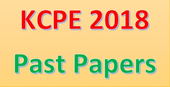 You are currently viewing Free KCSE Past Papers 2018 Questions and Answers